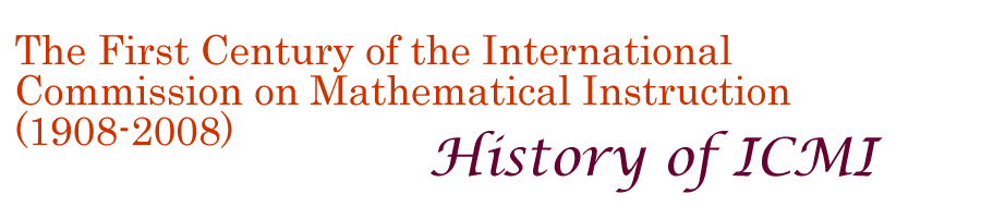 The first century of the International Commission on Mathematical Instruction (1908-2008) - History of ICMI